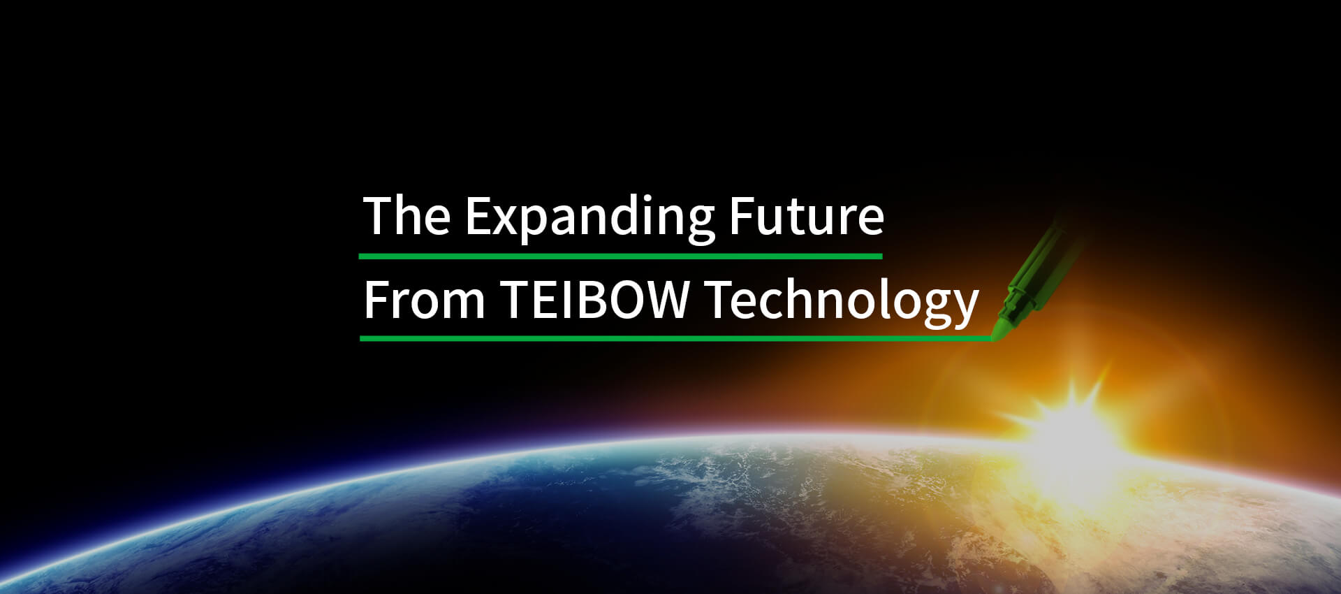 The Expanding Future From TEIBOW Technology